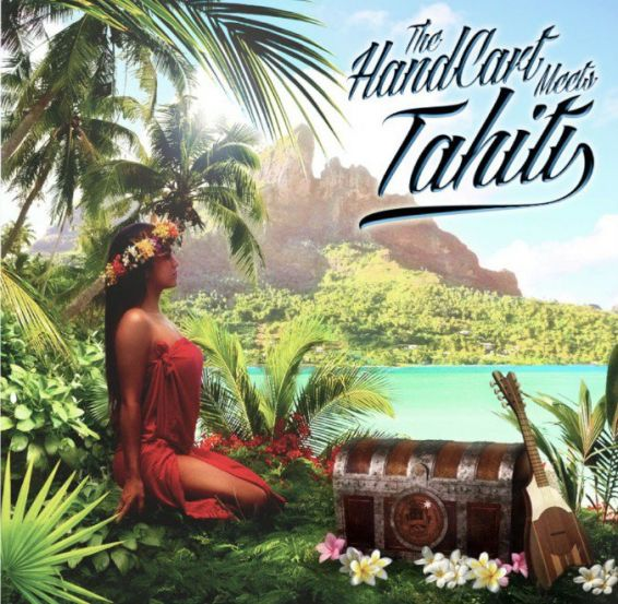 The HandCart Meets Tahiti