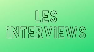 les interviews