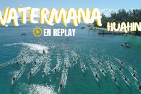 "L'aventure ""Watermana liquid festival Huahine 2018"" est en replay"